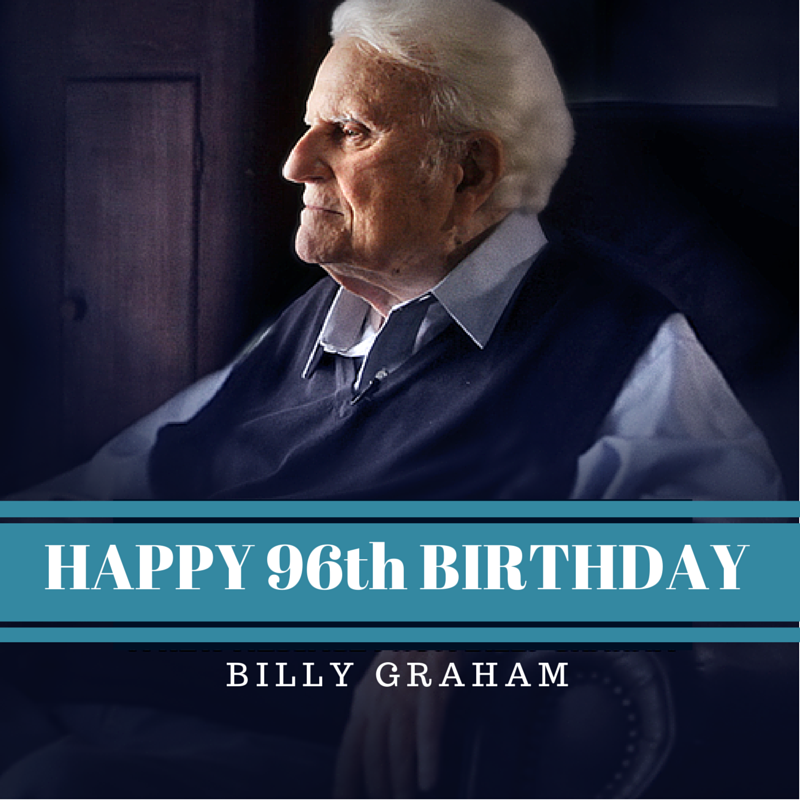 Billy Graham Celebrates 96th Birthday | Notes from the Cove