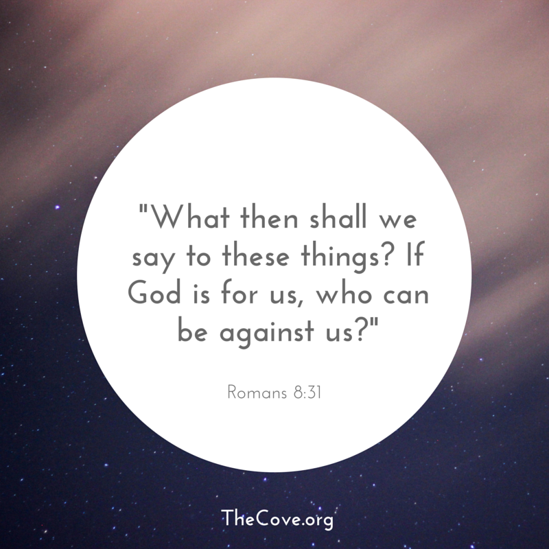 Cove bible verse for week of july 6 notes from the cove romans 8 31 july 6 sciox Choice Image