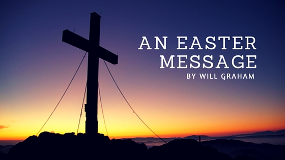 EASTER MESSAGE WILL GRAHAM(1)