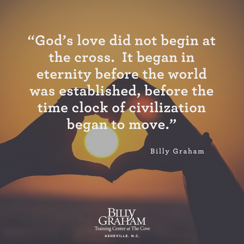 Gods love did not begin at the cross quote from Billy Graham COVE